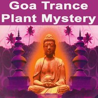 "Goa Trance Plant Mystery ""The Best of Psy Techno, Goa Trance & Progressive Tech House Anthems"" — сборник"