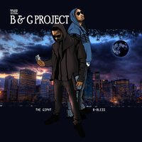 The B & G Project — B-Bless & The Gipht
