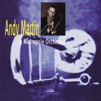Andy Martin & Metropole Orchestra — Metropole Orchestra