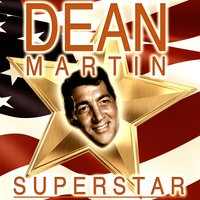 Superstar — Dean Martin