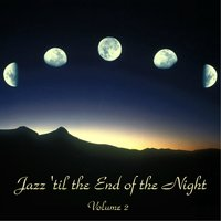 Jazz 'Til the End of the Night Vol. 2 — сборник