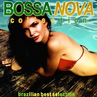 Bossa Nova Collection (Brazilian Best Selection) — сборник