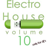 Electro House, Vol. 10 (Only for DJ's) — сборник