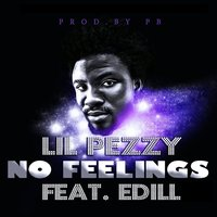 No Feelings — Lil Pezzy, Edill