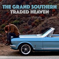 Traded Heaven EP — The Grand Southern
