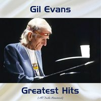 Gil Evans Greatest Hits — Gil Evans