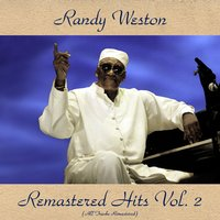 Remastered Hits Vol. 2 — Randy Weston