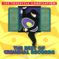 The Freestyle Compilation - The Best Of Criminal Records — сборник