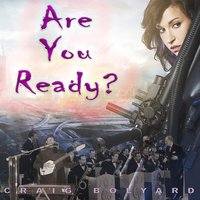 Are You Ready — Craig Bolyard