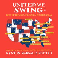 United We Swing: Best of the Jazz at Lincoln Center Galas — Wynton Marsalis, Wynton Marsalis Septet