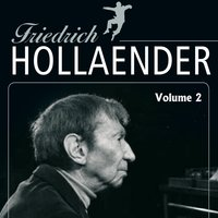 Friedrich Holländer Vol. 2 — Friedrich Hollaender, Hollaender, Friedrich