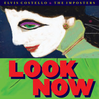 Look Now — Elvis Costello, The Imposters