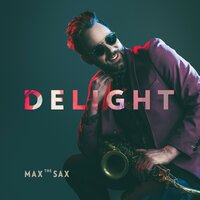 Delight — Max The Sax