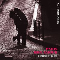 Paris mon amour — Christian Toucas