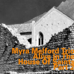 Alive in the House of Saints, Part 2 — Lindsey Horner, Myra Melford, Reggie Nicholson, Myra Melford Trio