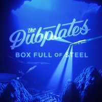 Box Full of Steel — The Dubplates