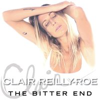 The Bitter End — Clair Reilly-Roe