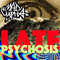 Late Psychosis — Mad Cypha
