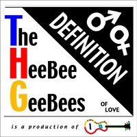 Definition of Love (Round and Round) — The Heebee Geebees
