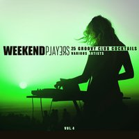 Weekend Players (25 Groovy Club Cocktails), Vol. 4 — сборник