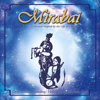 Mirabai: A Musical Inspired by the Life of a Saint — сборник