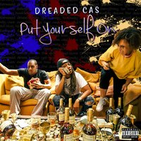 Put Yourself On — Dreaded Cas