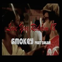 Love You Riddim18 — Smokey, Selah