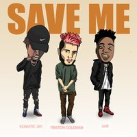 Save Me — JayR, Triston Coleman, Klimatic Jay