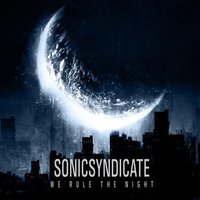 We Rule the Night — Sonic Syndicate