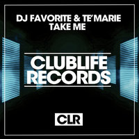 Take Me — DJ Favorite, Te'marie
