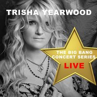 Big Bang Concert Series: Trisha Yearwood — Trisha Yearwood