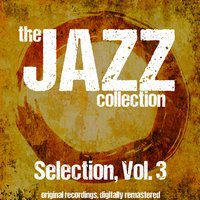 The Jazz Collection: Selection, Vol. 3 — сборник