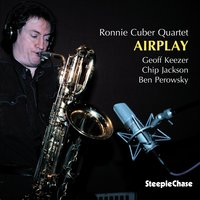 Airplay — Ronnie Cuber, Ben Perowsky, Geoff Keezer, Chip Jackson