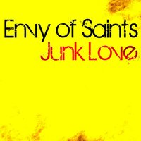 Junk Love — Envy Of Saints