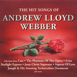 The Hit Songs of Andrew Lloyd Webber — Andrew Lloyd Webber, Clive Rowe, John Barrowman, Clive Carter, Graham Bickley