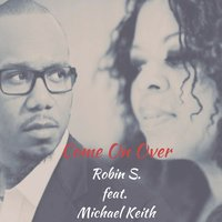 Come on Over — Robin S., Michael Keith