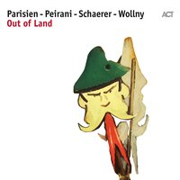 Out of Land — Emile Parisien, Vincent Peirani, Andreas Schaerer & Michael Wollny