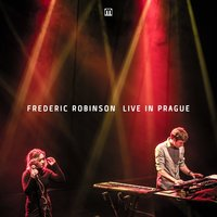 Live in Prague — Frederic Robinson