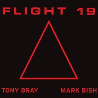Flight 19 — Mark Bish & Tony Bray