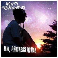 Mr. Professional — Henry Townsend