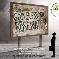 Kurt Vonnegut's God Bless You, Mr. Rosewater (Premiere Cast Recording) — Howard Ashman & Alan Menken