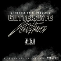 DJ Gutter Lyfe Presents: Gutter Lyfe Nation, Vol. 2 — сборник