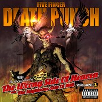 The Wrong Side of Heaven and the Righteous Side of Hell, Vol. 1 — Five Finger Death Punch