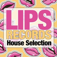 Lips Records House Selection — сборник