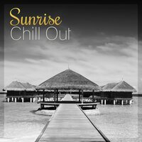 Sunrise Chill Out – Chill Out Lounge Summer, After Dark, Party on the Beach, Positive Vibes — Easy Study Music Chillout