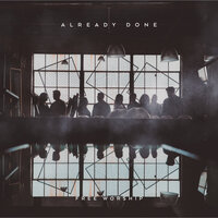 Already Done — Free Worship