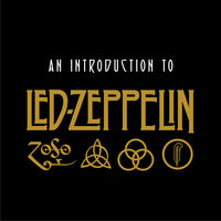 An Introduction To Led Zeppelin — Led Zeppelin