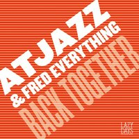 Back Together — Atjazz, Fred Everything