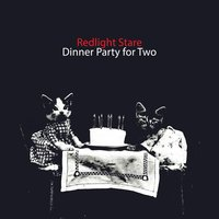Dinner Party for Two — Redlight Stare