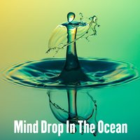 Mind Drop In The Ocean — Relaxing Music Therapy, Relaxing Rain